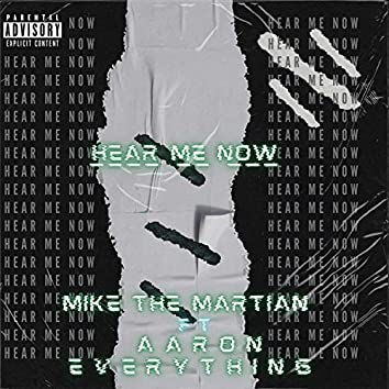 Hear Me Now (feat. Aaron Everything)