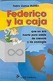 Federico y la caja / Frederick and the Box: Que No Era Fuerte Pero Sabia De Ciencia / That Was Not Strong but Wise in Science (Biblioteca Juvenil)