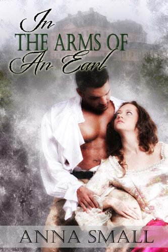 In the Arms of an Earl by Anna Small
