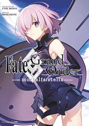 Fate/grand Order -mortalis:stella- 1 (manga) (Fates/Grand Order)