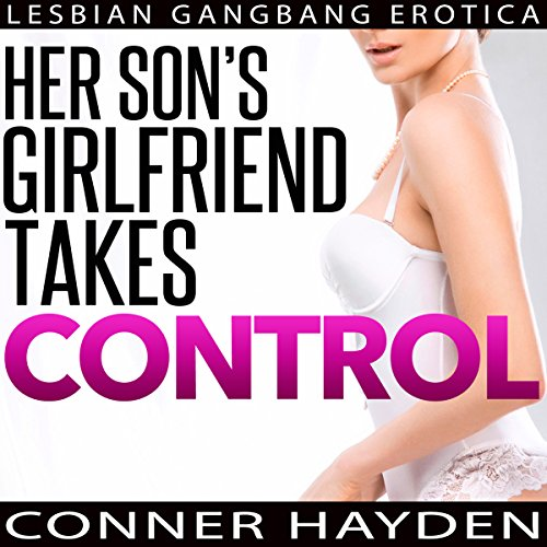 Her Son's Girlfriend Takes Control: Lesbian Gangbang Erotica cover art