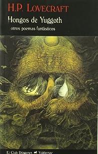 Hongos de Yuggoth: Y otros poemas fantásticos: 11 par H. P. Lovecraft