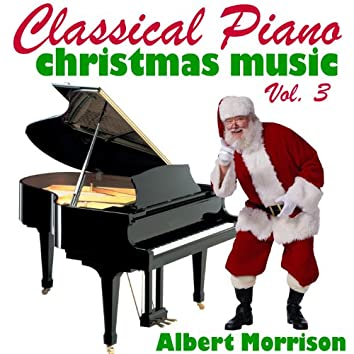 Classical Piano Christmas Music Vol. 3