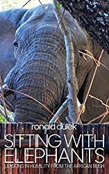 Image: Sitting with Elephants | Paperback: 272 pages | by Ronald Dulek (Author). Publisher: Waldorf Publishing (August 1, 2020)