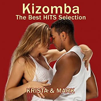 Kizomba: The Best Hits Selection (Kizomba, Zouk & Semba)