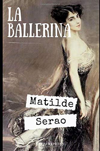 La ballerina: Attraverso la storia di Carmela Minino, Matilde Serao ci porta nella vita delle ballerine di fila + Piccola biografia e analisi