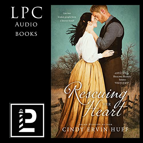 Rescuing Her Heart Audiobook By Cindy Ervin Huff cover art
