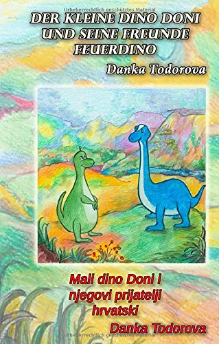 Der kleine Dino Doni und seine Freunde Feuerdino: Mali dino Doni i njegovi prijatelji