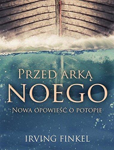 Przed arka Noego: Nowa opowieść o potopie