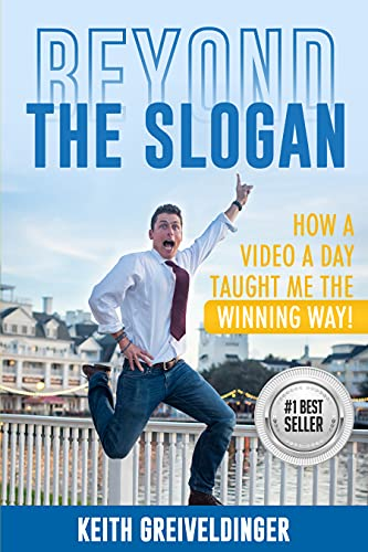 Beyond The Slogan: How A Video A Day Taught Me The Winning Way! (English Edition)