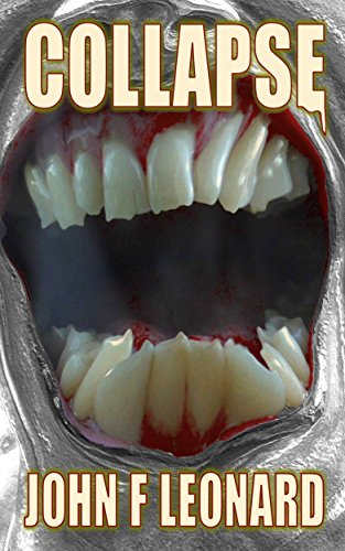 Book: Collapse - An Apocalyptic Horror Novel (Ferine Apocalypse Book 1) by John F Leonard