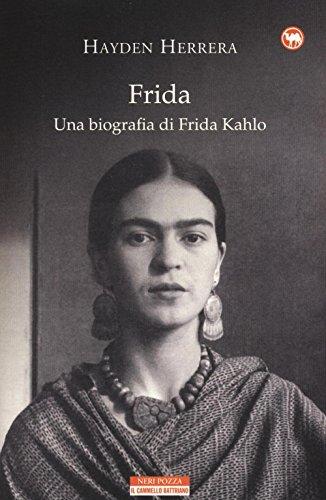 Frida. Una biografia di Frida Kahlo