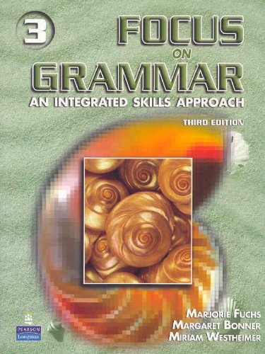 Focus On Grammar 3: An Integrated Skills Approach, Third Edition (Full Student Book with Audio CD)