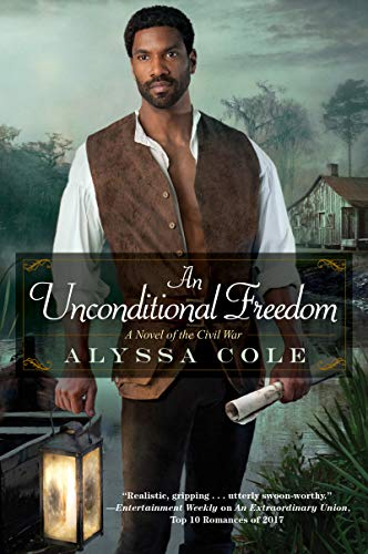 An Unconditional Freedom: An Epic Love Story of the Civil War (The Loyal League Book 3) by [Alyssa Cole]