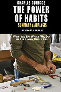 Charles Duhiggs' The Power of Habit Summary and Analysis: Why We Do What We Do in Life and Business