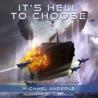 It's Hell to Choose     The Kurtherian Gambit, Book 9              By:                                                                                                                                 Michael Anderle                               Narrated by:                                                                                                                                 Emily Beresford                      Length: 8 hrs and 6 mins     61 ratings     Overall 4.7