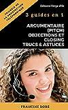 Trilogie de la Prospection Téléphonique : Argumentaire (pitch), Objections et Closing, Trucs et...