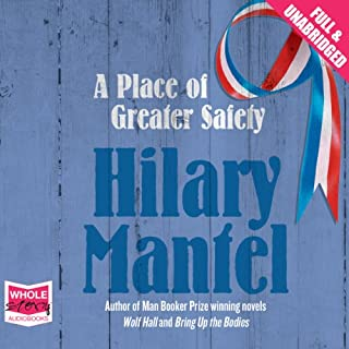 A Place of Greater Safety                   By:                                                                                                                                 Hilary Mantel                               Narrated by:                                                                                                                                 Jonathan Keeble                      Length: 33 hrs and 53 mins     401 ratings     Overall 4.1