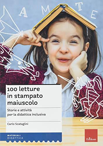 100 letture in stampato maiuscolo. Storie e attività per la didattica inclusiva