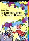 La Potion magique de Georges Bouillon by Roald Dahl (1997-09-05) - Gallimard Jeunesse - 05/09/1997