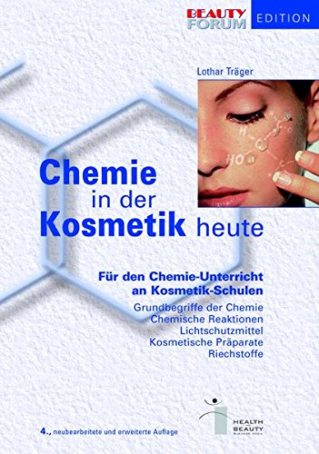 Chemie in der Kosmetik heute: Für den Chemie-Unterricht an Kosmetik-Schulen