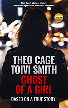 Ghost Of A Girl: A thriller! by [Theo Cage, Toivi Smith]