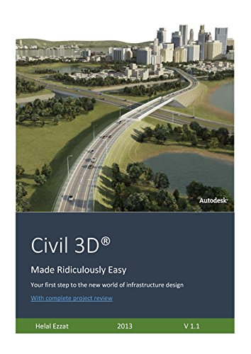 Civil 3D Made ridiculously Easy (2014): Your first step to the new world of infrastructure design