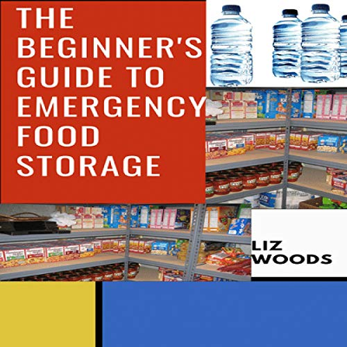 The Beginner's Guide to Emergency Food Storage cover art