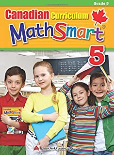 Canadian Curriculum MathSmart 5: A concise Grade 5 math workbook packed with practice, explanations, and tips