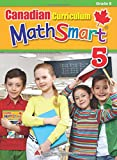 Canadian Curriculum MathSmart 5: A concise Grade 5 math workbook packed with practice