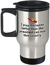 Zachrtroo Divertido Kazoo Reise-Becher Regalo Kazoo, el Que yo el Kazoo Besser como el Presidente Juegos