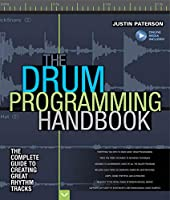 The Drum Programming Handbook: The Complete Guide to Creating Great Rhythm Tracks