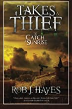It Takes a Thief to Catch a Sunrise (Volume 1)
