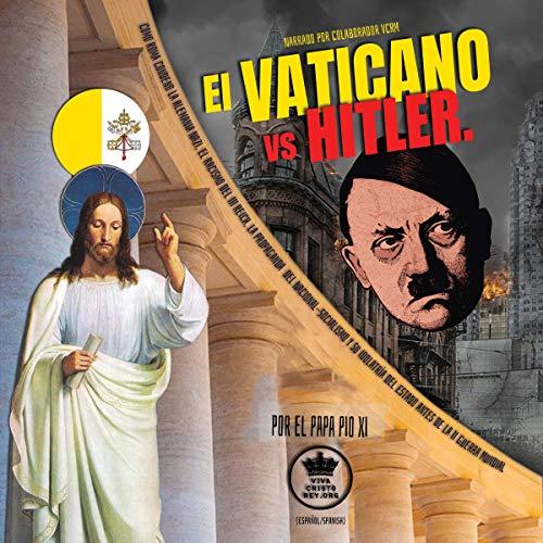 El Vaticano vs Hitler [The Vatican vs. Hitler] audiobook cover art