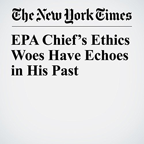 EPA Chief's Ethics Woes Have Echoes in His Past copertina