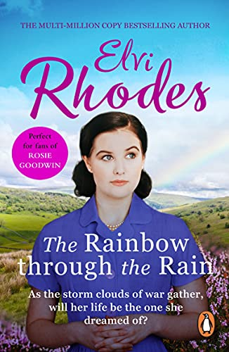The Rainbow Through The Rain: A moving, heart-warming and uplifting story of love and loyalty that you'll never forget