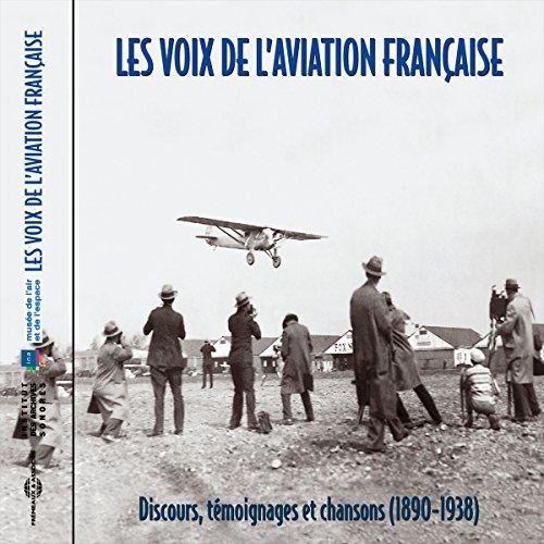 Couverture de Les voix de l'aviation française. Discours, témoignages et chansons (1890-1938)