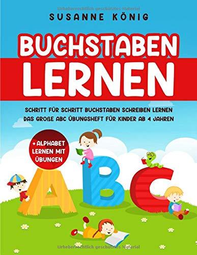 BUCHSTABEN LERNEN: Schritt für Schritt Buchstaben schreiben lernen - Das große ABC Übungsheft für Kinder ab 4 Jahren + Alphabet lernen mit Übungen