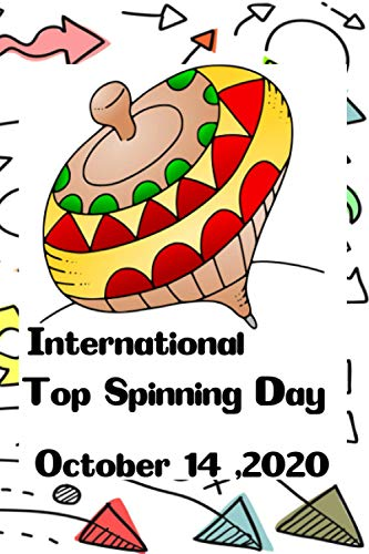 International Top Spinning Day: Lined Notebook / Journal Gift,120 Pages, perfect Size 6' x 9', Soft Cover, Matte Finish