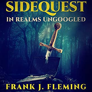 Sidequest: In Realms Ungoogled                   By:                                                                                                                                 Frank J Fleming                               Narrated by:                                                                                                                                 Richard Cefalos                      Length: 9 hrs and 50 mins     114 ratings     Overall 3.9