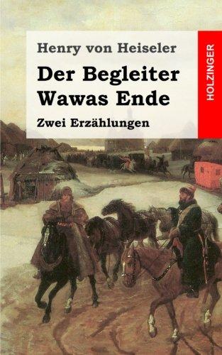 Der Begleiter / Wawas Ende: Zwei Erzählungen