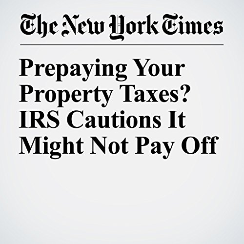 Prepaying Your Property Taxes? IRS Cautions It Might Not Pay Off copertina