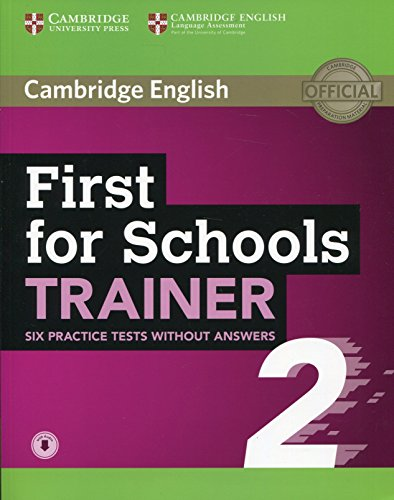 First for Schools Trainer 2 6 Practice Tests without Answers with Audio [Lingua inglese]