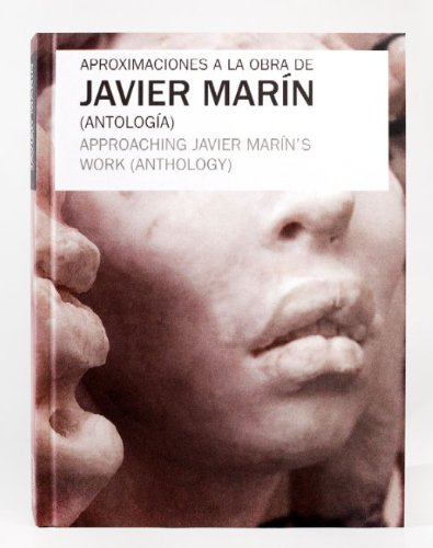 Aproximaciones a la obra de Javier Mar?n (Antolog?a) / Approaching Javier Mar?n?s work (Anthology)