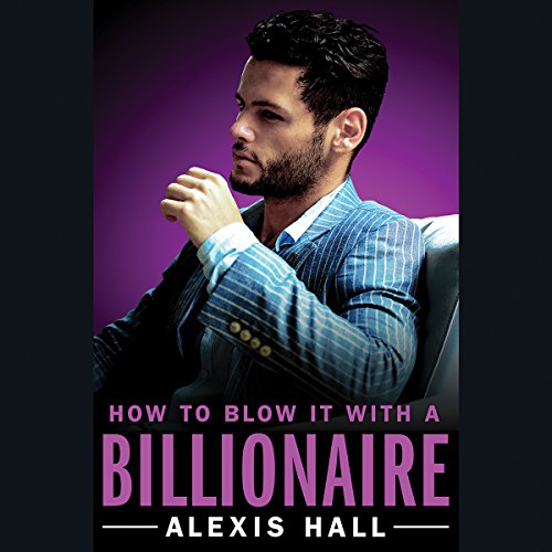 How to Blow It with a Billionaire audiobook cover art