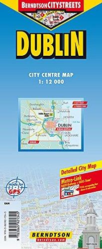 Dublin 1:12 000 +++ Dublin+, East Coast, Phoenix Park, Public Transport (DART & LUAS), Time Zone (BerndtsonCITYSTREETS) (City Map/ Stadtplan) [Folded Map/ Faltkarte]