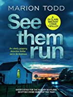 See Them Run: An utterly gripping detective thriller set in St Andrews (Detective Clare Mackay)