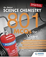 All About Science Chemistry: 801 MCQS for 'O' Level