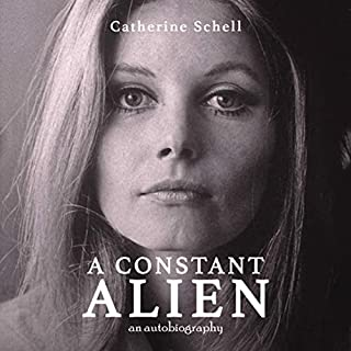 A Constant Alien     An Autobiography              By:                                                                                                                                 Catherine Schell                               Narrated by:                                                                                                                                 Catherine Schell                      Length: 11 hrs and 3 mins     4 ratings     Overall 4.3