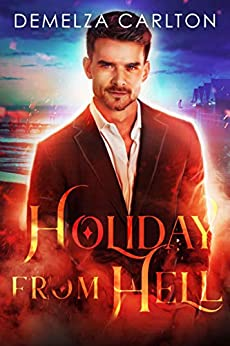 The Holiday From Hell (Mel Goes to Hell Series Book 5) by [Demelza Carlton]